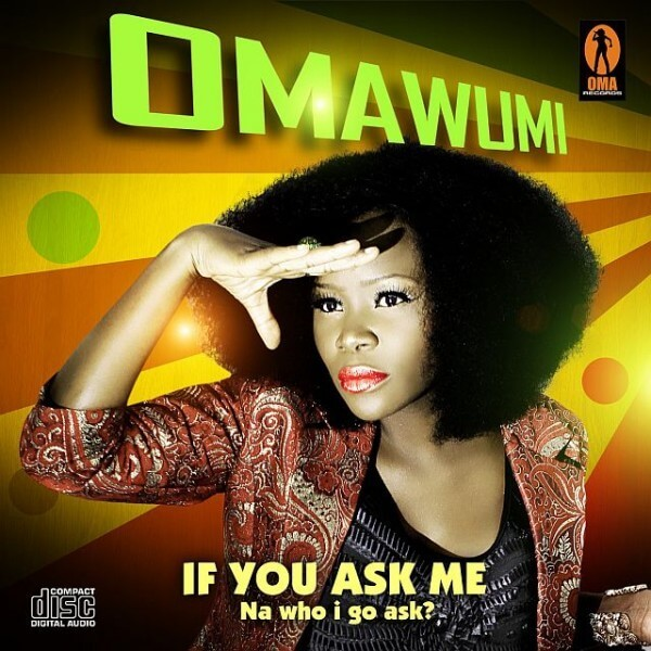 Omawumi-If-You-Ask-Me-600x600