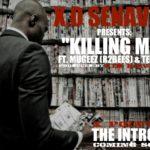 New Music:X.O Senavoe-Killing Me feat Teeklef & Mugeez (R2bees )
