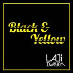 New Music:Laji Dwayem -Black and Yellow (Las Gidi Freestyle )