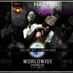 New Joint: Naeto C Feat Asa -Share my Blessings