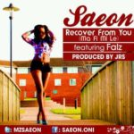 New Music: Saeon Feat Falz-Recover From you