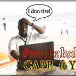 New Music:CapB feat Y.Q- Workaholic