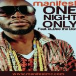 New Music:M.anifest Feat eLDee- One night only