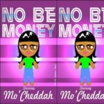 Valentine's Day Special :Mo'Cheddah – No Be Money Official Video