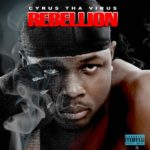 Cyrus Tha Virus :REBELLION +(Original Edo Boy + Lau Lau Ft. Nyore)