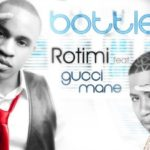 Exclusive: Rotimi -Bottles Featuring Gucci Mane