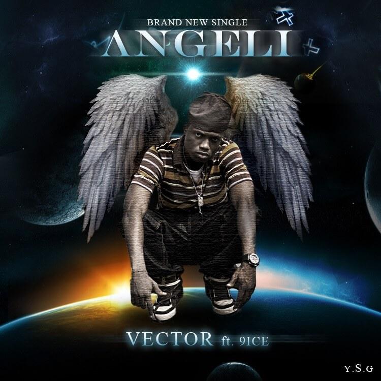 Mp3 Download Vector – Angeli Ft 9ice