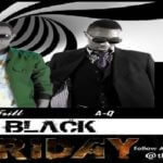 Black Friday -AQ feat M Trill -Going In