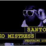 Santos -Ako Mistress Feat. Lysane