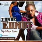 Tunde Ednut – My Kinda Song + Video