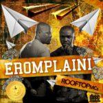 Rooftop MCs feat. Cobhams – Eromplaini