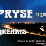 Pryse ft Lucci – Dreams