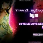 Tiwa Savage – Love Me x3 (remix) ft. Hym