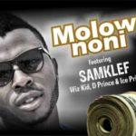 """Samklef x Wizkid x D'Prince x Ice Prince – """"Molowo Noni"""""""