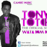 Video :Tony Totch – Wat 'a bumbum