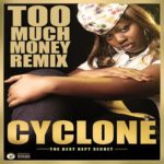Cyclone – Too Much Money (Remix)
