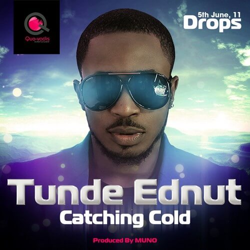 Tunde Ednut - Catching Cold « tooXclusive