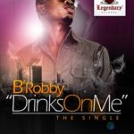 B'Robby – Drinks On Me