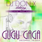 DJ Don X – Gugu Gaga Feat. Nollege Wizdumb,  Shadow, Reminisce and XP
