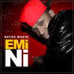 EXCLUSIVE:Bayoz Muzik – Emi Ni