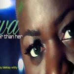 EVA – Better Than Her + Video