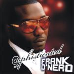 Frank D'Nero – Ghetto Love ft. Timaya & Recoba + In Love With You