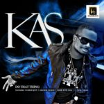 Kas – Wicked Girl + Do That Thing