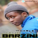 Barzini – On My Way ft. Kid MARLEY