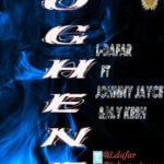 L-Dafar – Oghene ft Johnny Jayce & M.Y.Kesh