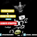 Peter Clarke & Fecko the Emcee – Always Strapped Freestyle