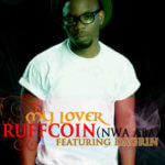 EXCLUSIVE :Ruffcoin Feat.Dagrin -My Lover