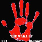 Download: Efa x Big Foot – The Waka EP