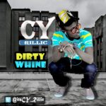 CY Rillic – Dirty Whine