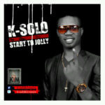 K-Solo – Start To Jolly