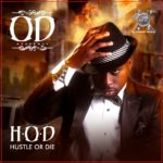 Buy Album : OverDose – Hustle or Die (H.O.D)