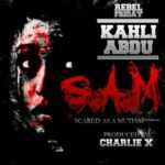 "Kahli Abdu – ""S.A.M. (Scared As a Mutha…)"