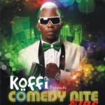 EVENT – COMEDY NITE LIVE BY COMEDIAN KOFFI