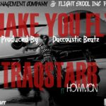 TraQstarr – Make You Fly ft. Howmon