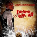 Video : Korkormikor – Delete Them All