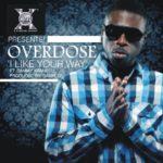 Premieré – Overdose – I Like Your Way Feat Dammy Krane