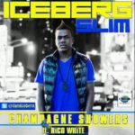 Iceberg Slim ft. Rico White – Champagne Showers
