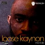Loose Kaynon – Mo Ti De ft Maytronomy
