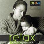 Yole ft Oyinkansola – Relax
