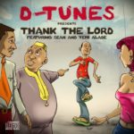 D'tunes – Thank The Lord ft Sean & Yemi Alade