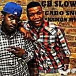 Tuesday Replay: Gb Slowz – Kamon My Gal ft Cabo Snoop