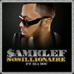 SAMKLEF PRESENTS: Nonillionaire Anthem ft IZ & U……. YES U