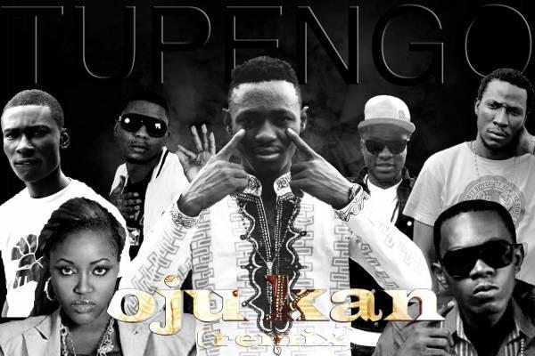 Tupengo - OjuKan Remix Feat Skales,Seriki ,Reminisce,KEL ,Phenom ,Patoranking