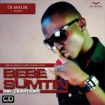 Bebe Sumtin – DUM DUM ft Ice Prince