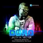 Jazzy – Duro Feat. Vector