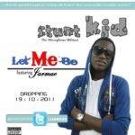 Stunt Kid – Let Me Be ft Jarmeu